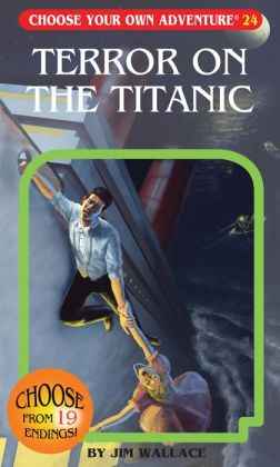 Terror on the Titanic (Choose Your Own Adventure Series #24)