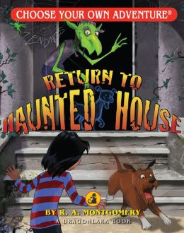 Return to the Haunted House (Choose Your Own Adventure Dragonlarks Series)