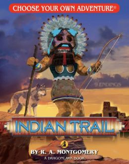 Indian Trail (Choose Your Own Adventure Dragonlarks Series)
