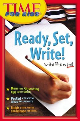 Time for Kids Ready, Set, Write!: A Writer's Handbook for School and Home