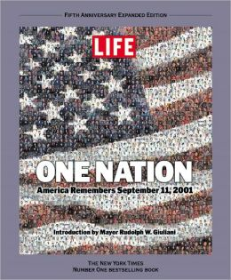 Life: One Nation: America Remembers September 11, 2001