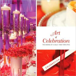 Art of Celebration New York: The Making of a Gala New York Style
