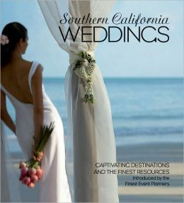 Southern California Weddings: Captivating Destinations and Exceptional Resources Introduced by the Finest Event Planners
