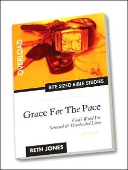 Grace for the Pace: God's Word for Stressed and Overloaded Lives