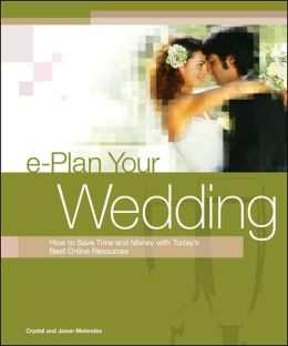 e-Plan Your Wedding: How to Save Time and Money with Today's Best Online Resources