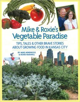 Mike and Roxie's Vegetable Paradise