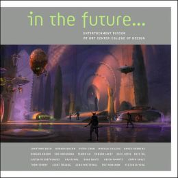In the Future...: Entertainment Design at Art Center College of Design