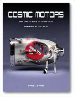 Cosmic Motors: Spaceships, Cars & Pilots of Another Galaxy