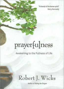 Prayerfulness (Awakening to the Fullness of Life)