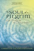 Book Cover Image. Title: The Soul of a Pilgrim:  Eight Practices for the Journey Within, Author: Christine Valters Paintner