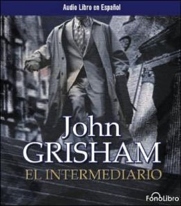 El intermediario (The Broker) by John Grisham