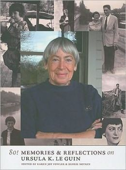 80! Memories and Reflections on Ursula K. Le Guin
