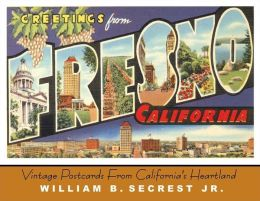 Greetings from Fresno: Vintage Postcards from California's Heartland