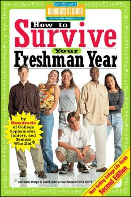how to survive freshman year How do i survive freshman year of highschool how can i survive my freshman year of highschool more questions.