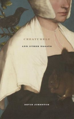 Creaturely and Other Essays
