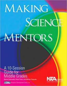 Making Science Mentors: A 10-Session Guide for Middle Grades