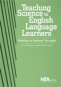 Teaching Science To English Language Learners : Building on Students' Strengths