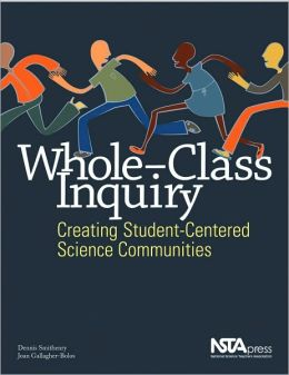 Whole-Class Inquiry: Creating Student-Centered Science Communities