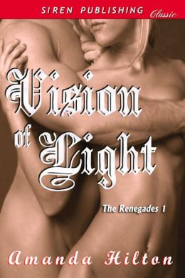 Vision of Light [The Renegades 1] (Siren Publishing Classic)