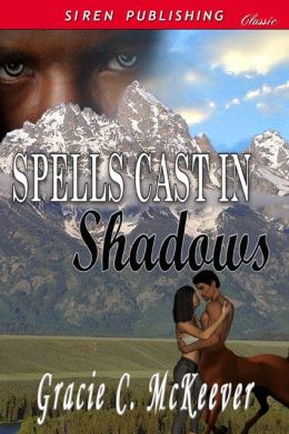 Spells Cast in Shadows (Siren Publishing Classic)