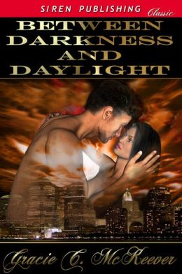 Between Darkness and Daylight (Siren Publishing Classic)