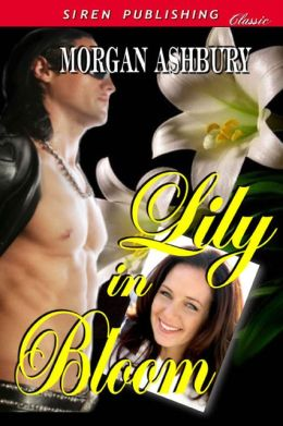 Lily in Bloom (Siren Publishing Classic)