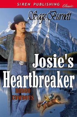 Josie's Heartbreaker [Rodeo Cowboys 3] (Siren Publishing Classic)