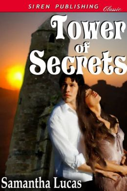 Tower of Secrets [An Adult Fairy Tale] (Siren Publishing Classic)