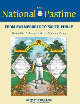 From Swampoodle to South Philly: Baseball in Philadelphia & the Delaware Valley