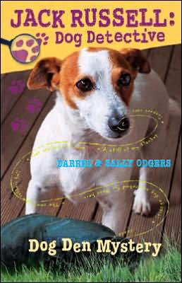 Dog Den Mystery (Jack Russell: Dog Detective Series #1)