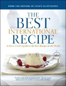 Best International Recipe: A Best Recipe Classic