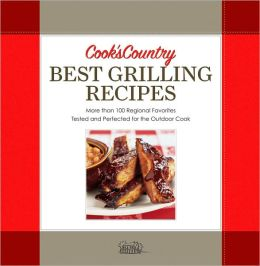 Cook's Country Best Grilling Recipes