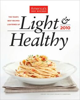 Light & Healthy 2010: The Year's Best Fresh, Full-Flavored Recipes