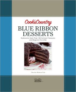 Cook's Country Blue Ribbon Desserts: Rediscover More Than 120 Timeless Treasures