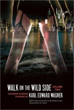 Walk on the Wild Side: The Best Horror Stories of Karl Edward Wagner, Volume 2