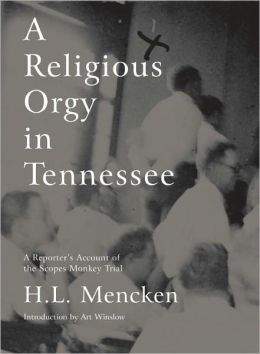 Religious Orgy in Tennessee: A Reporter's Account of the Scopes Monkey Trial