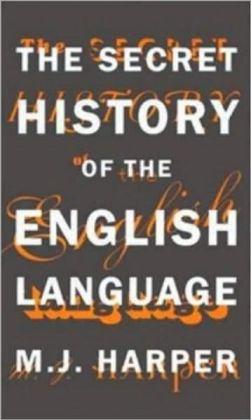 Secret History of the English Language
