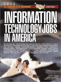 Information Technology Jobs In America [2010] Corporate & Government Career Guide
