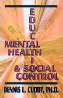 Mental Health, Education, and Social Control (Mental Health Series)