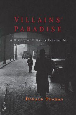 Villains' Paradise: A History of Britain's Post-War Underworld