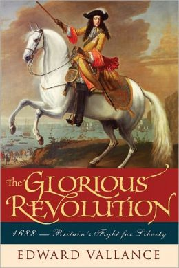 The Glorious Revolution: 1688-Britain's Fight for Liberty
