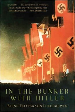 In the Bunker with Hitler: 23 July 1944-29 April 1945