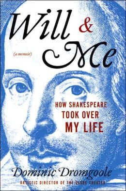 Will & Me: How Shakespeare Took Over My Life