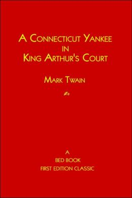 A Connecticut Yankee in King Arthur's Court: A Bed Book First Edition Classic