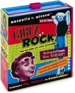 Girlz Rock: The Little Book of Big Attitude and 36 Go-Girl Magnets