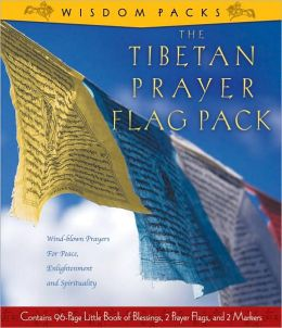 The Tibetan Prayer Flag Pack: Wind-Blown Prayers for Peace, Enlightenment, and Spirituality