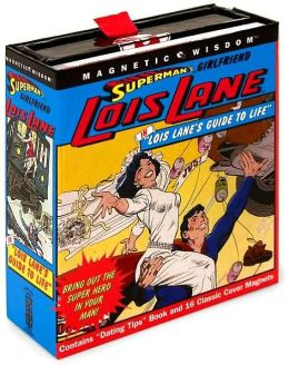 Magnetic Wisdom Lois Lane's Guide to Life