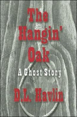 The Hangin' Oak: A Ghost Story