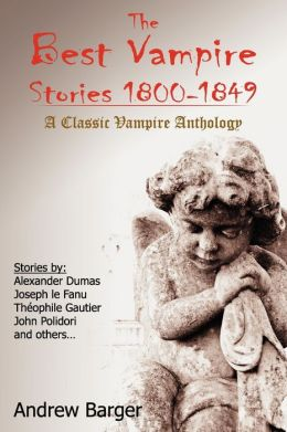 The Best Vampire Stories 1800-1849: A Classic Vampire Anthology