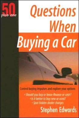 50 Plus One Questions When Buying a Car